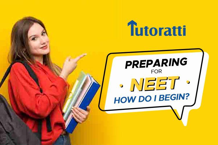 Preparing for NEET: How Do I Begin?