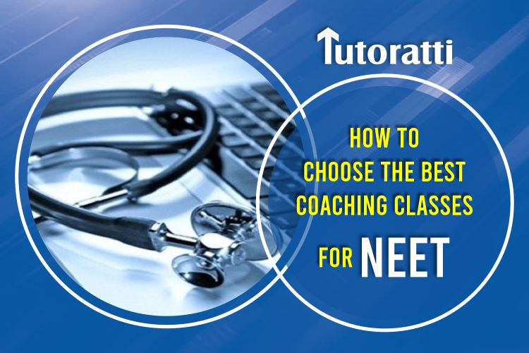 How To Choose the Best Coaching Classes for NEET