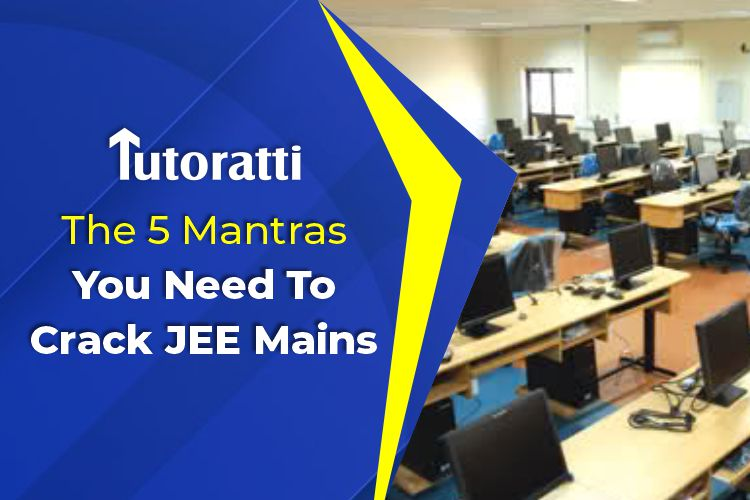 The 5 Mantras You Need To Crack JEE Mains