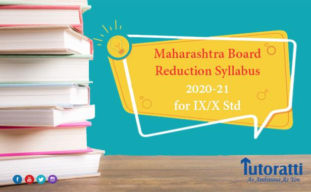 25% Syllabus Reduction of Maharashtra Board (20/21) for IX/X Std