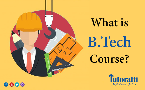 What is B.Tech Course?