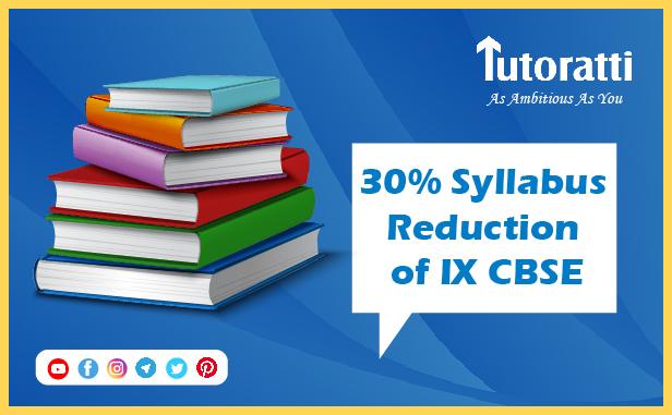 30% Syllabus Reduction of IX CBSE
