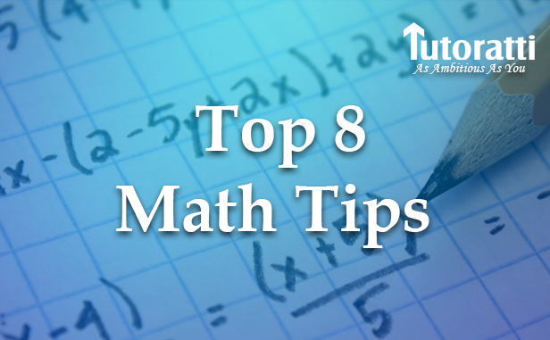 Top 8 Math Tips To Get Rid of Your Fear