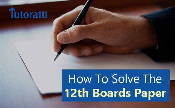 Top Tips On How To  Solve Your 12th Boards Paper