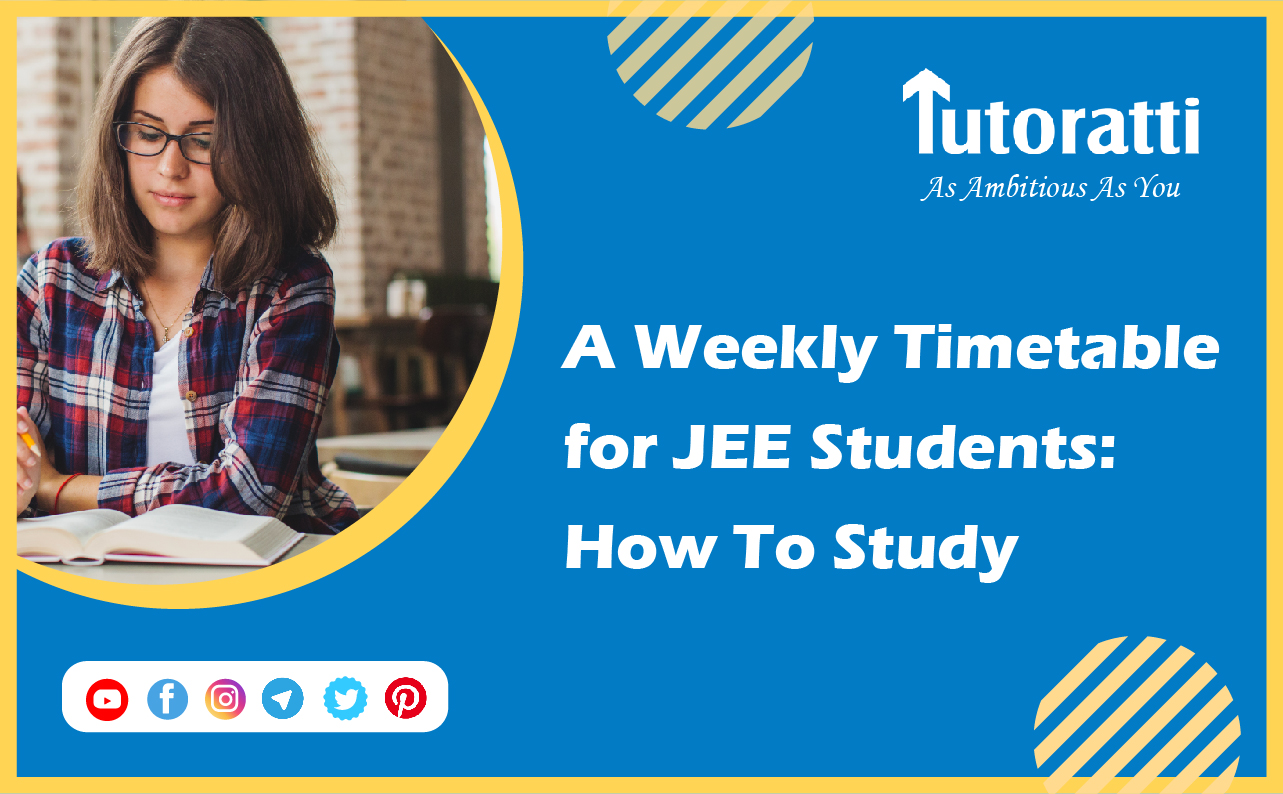 A Weekly Timetable for JEE Students: How To Study
