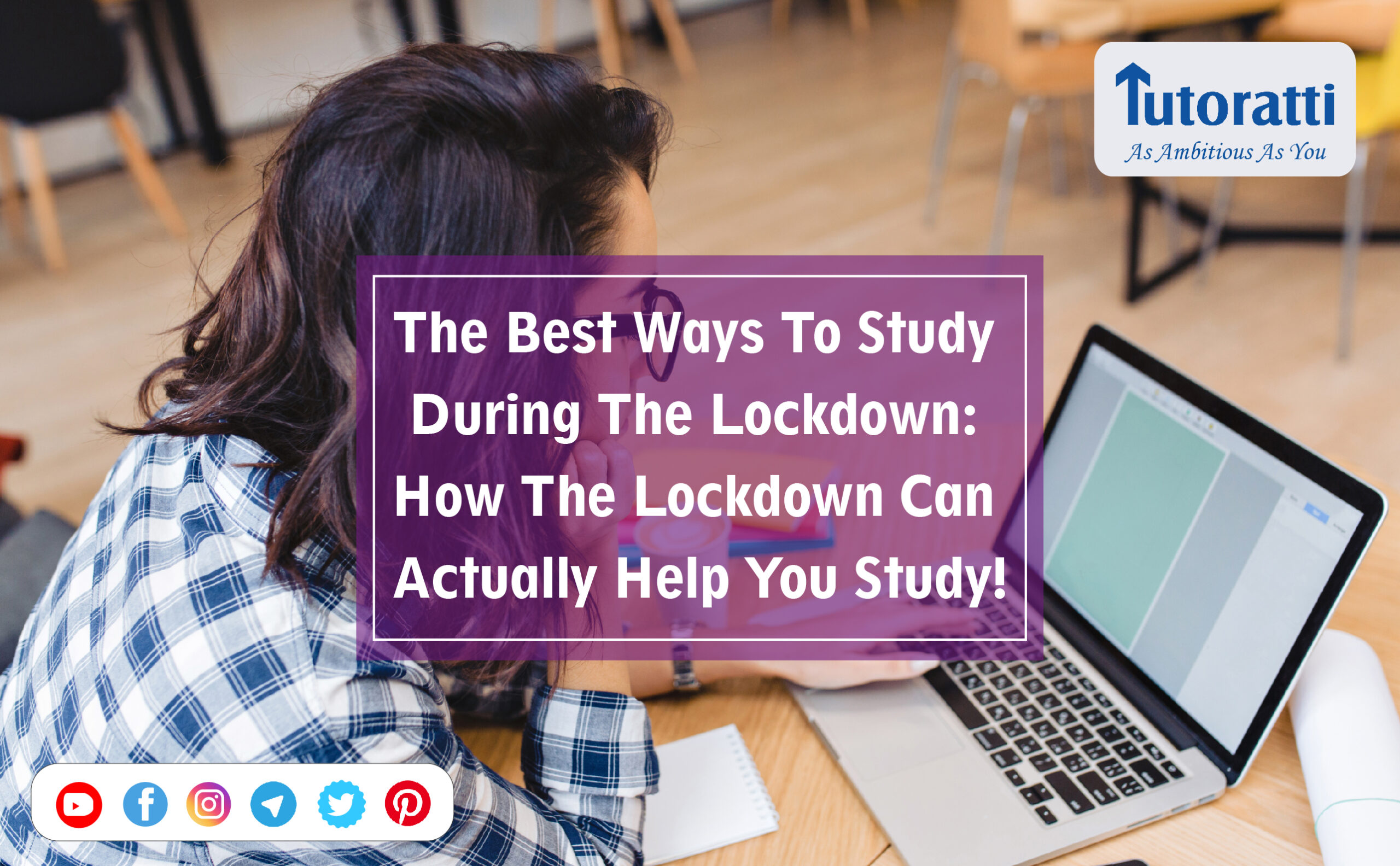 The Best Ways To Study During The Lockdown: How The Lockdown Can Actually Help You Study!