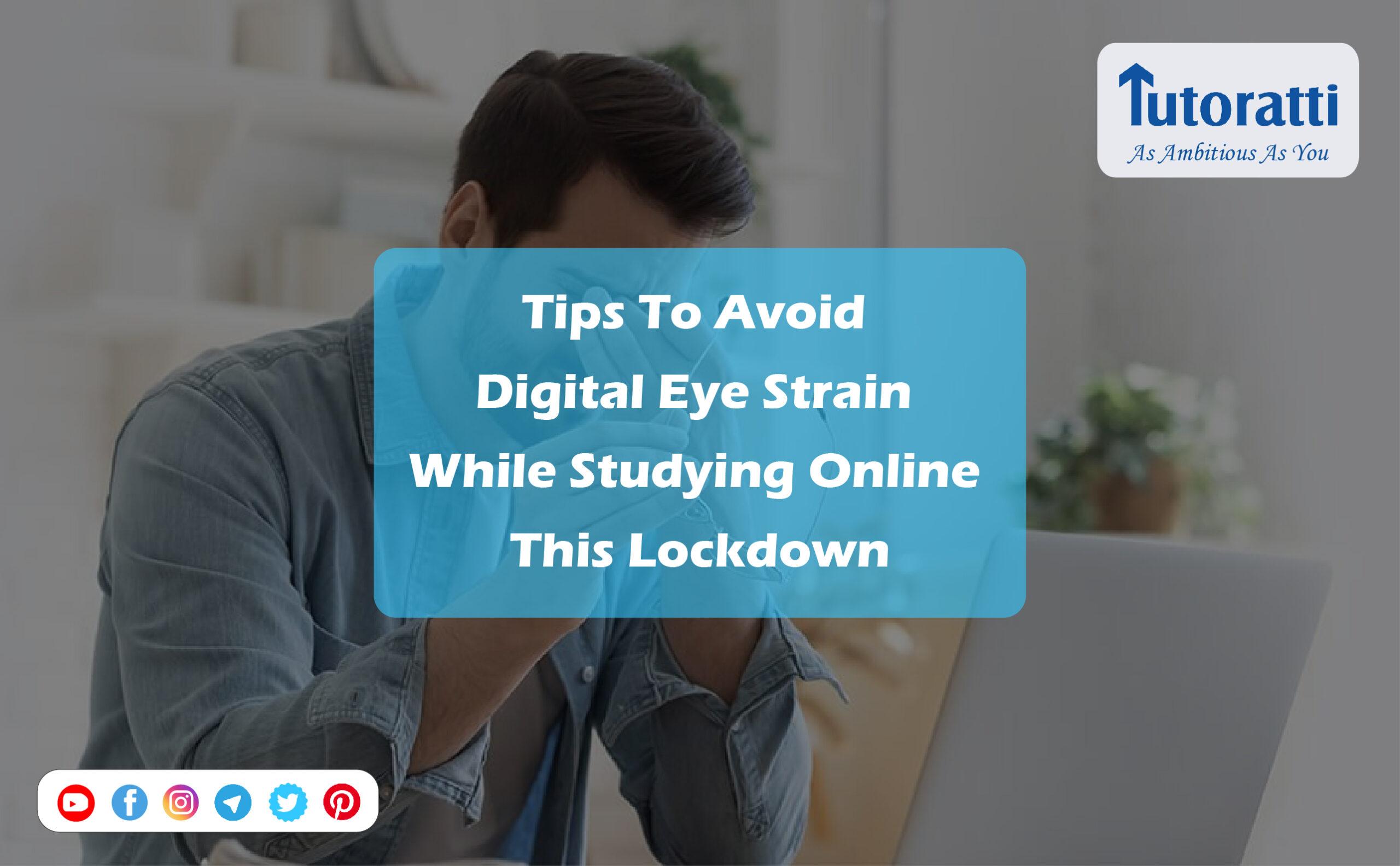 Avoid Digital Eye Strain While Studying Online This Lockdown