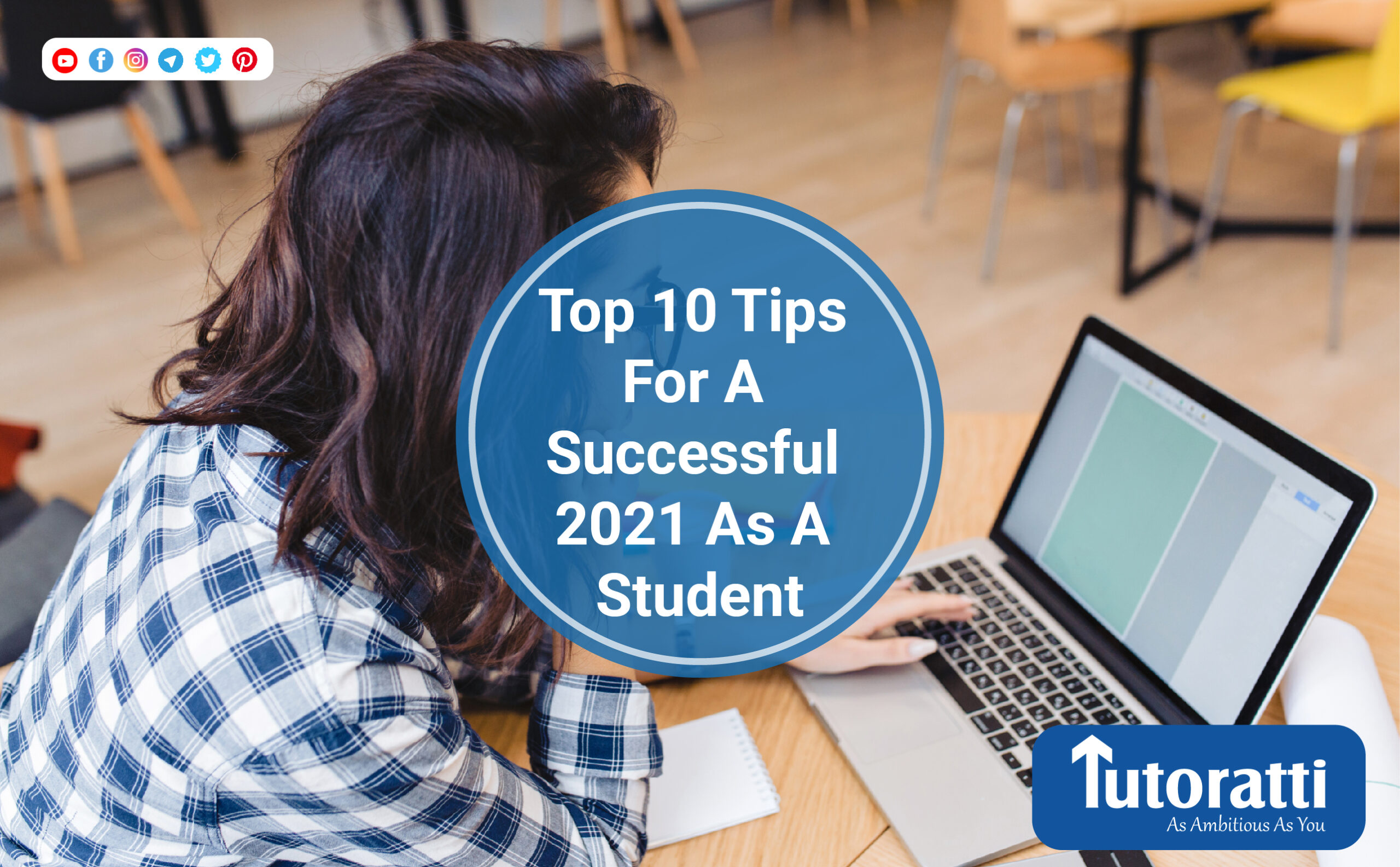 Top 10 Tips For A Successful 2021 As A Student