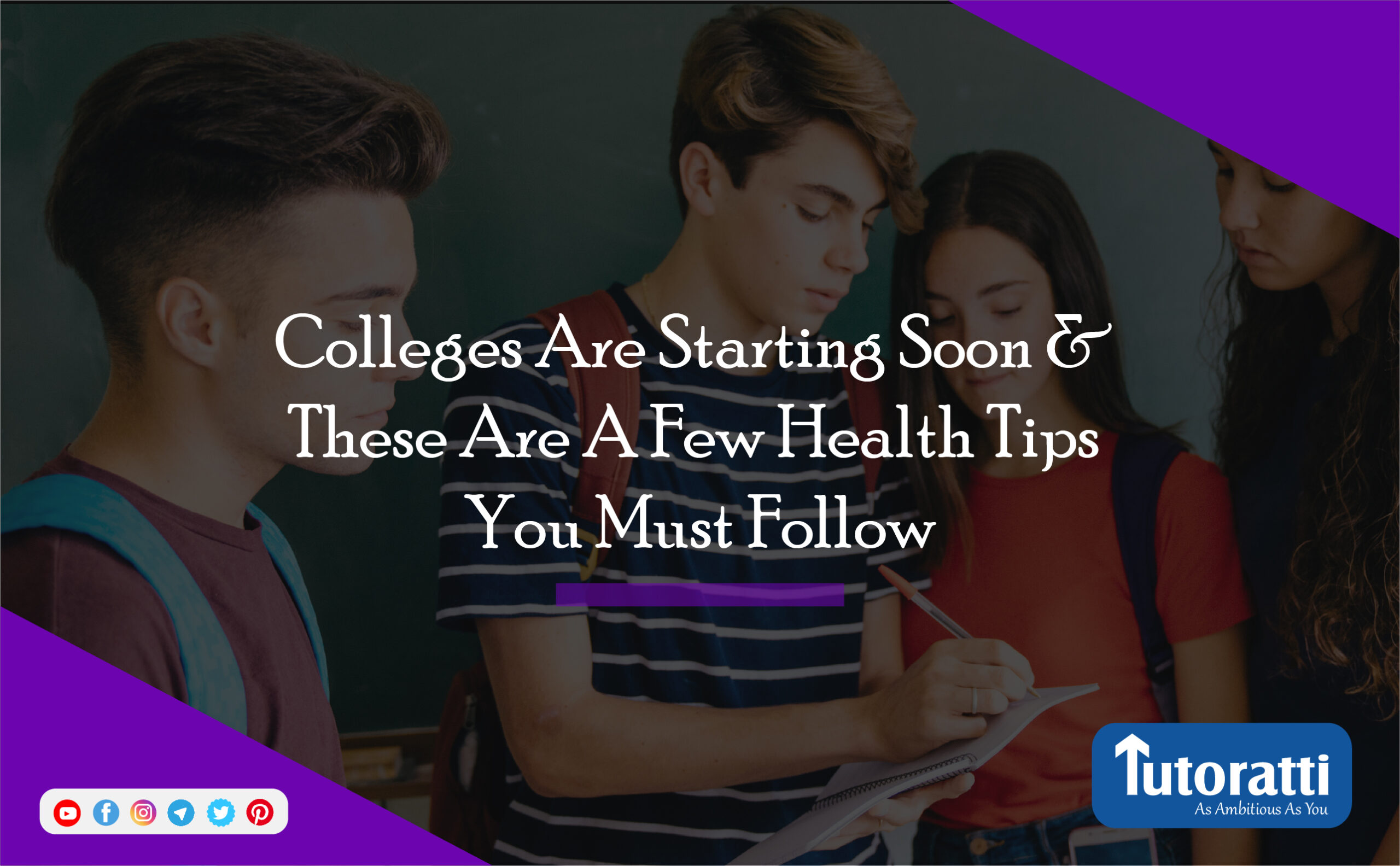 Colleges Are Starting Soon And These Are A Few Health Tips You Must Follow