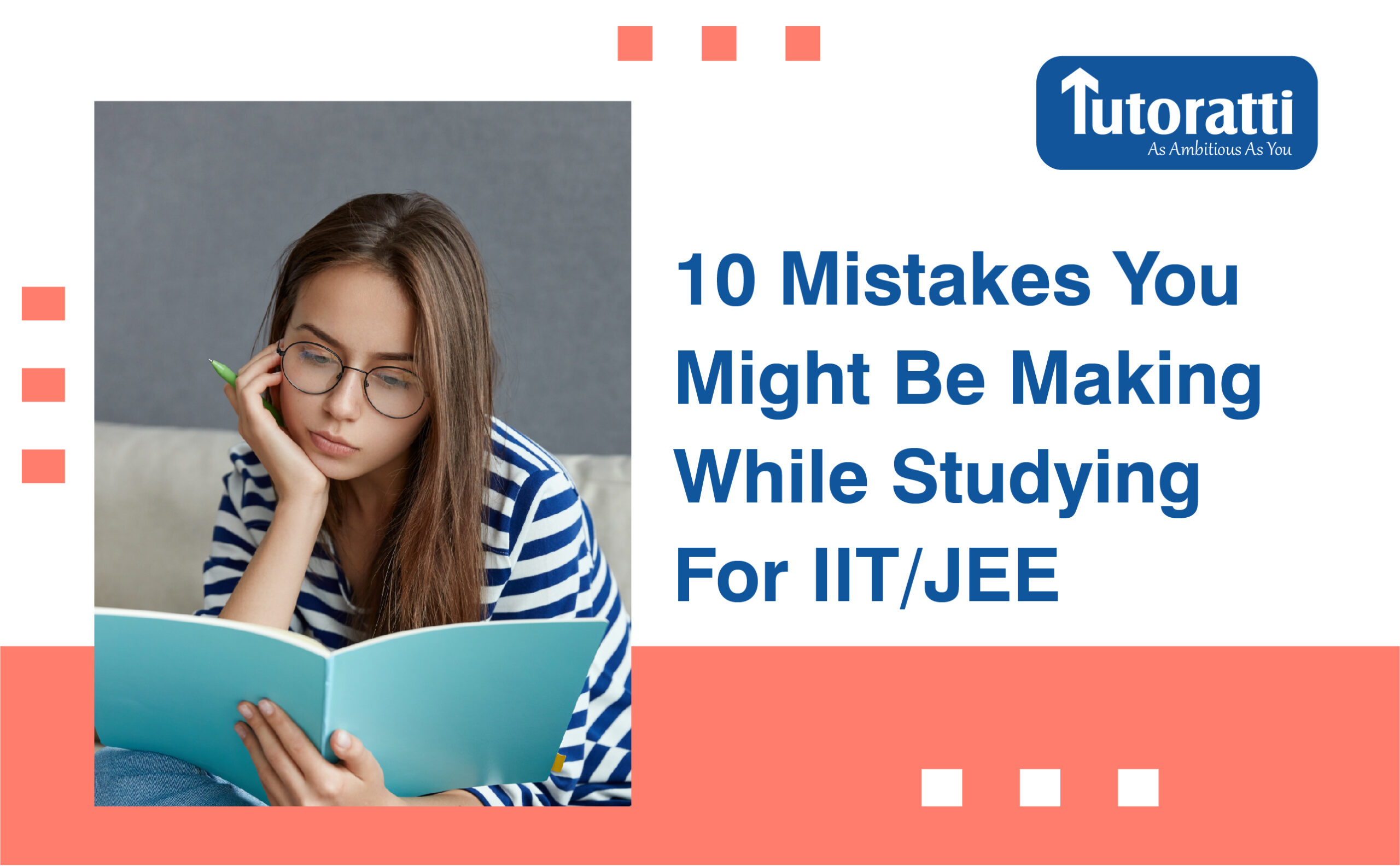 10 Mistakes You Might Be Making While Studying For IIT/JEE