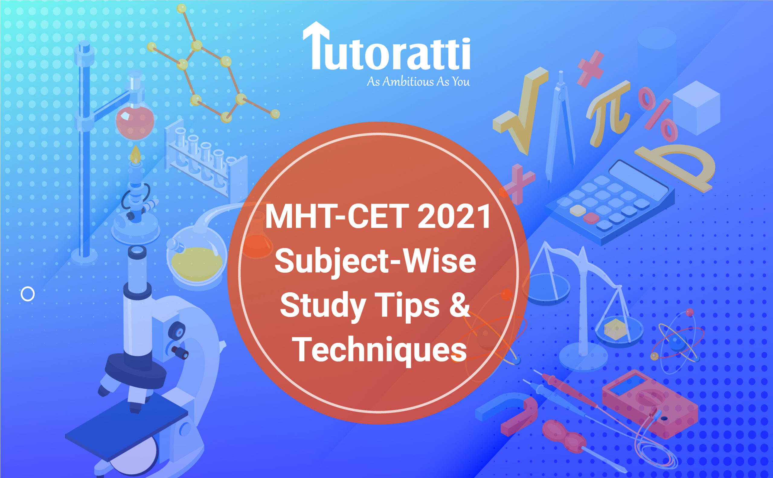 MHT-CET 2021 Subject Wise Study Tips and Techniques